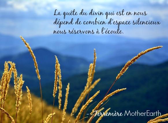 La quête du divin qui est en nous dépend de combien d'espace silencieux nous réservons à l'écoute